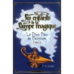 Les enfants de la lampe magique 2-Le djinn bleu de Babylone