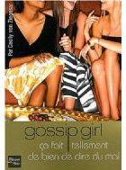 Gossip Girl, Tome 1 : Ca fait tellement de bien de dire du mal