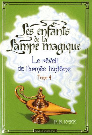Les enfants de la lampe magique-Tome 4- Le réveil de l'armée fantôme