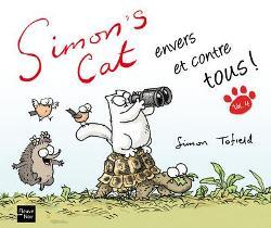Simon's cat : envers et contre tous !