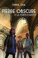 Pierre Obscure - Tome 2 : La porte d'Azoth