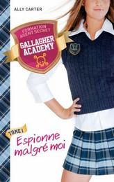 Gallagher Academy - Tome 1 : Espionne malgré moi