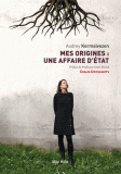 Mes origines: une affaire d'Etat