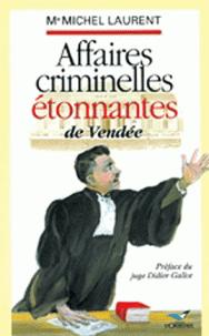 Affaires criminelles étonnantes de Vendée